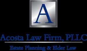 Acosta Law Firm - Estate Planning & Elder Law